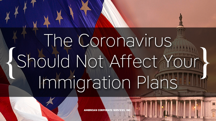 What Should You Do About Your Immigration Plans During the Coronavirus Pandemic?