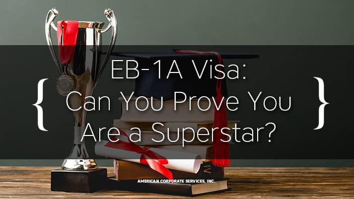 EB-1A Visa: Can You Prove You Are a Superstar?