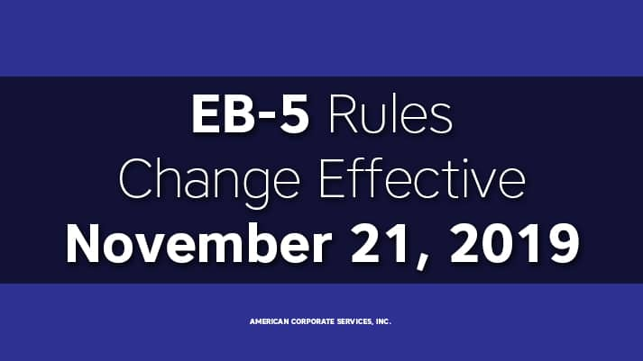 EB-5 Rules Change Effective November 21, 2019