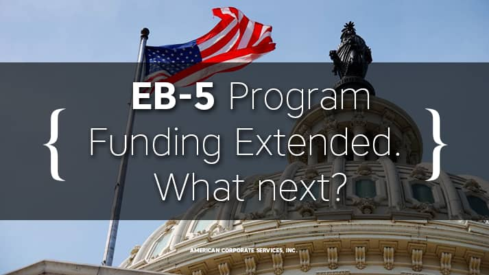 EB-5 Program Funding Extended. What next?