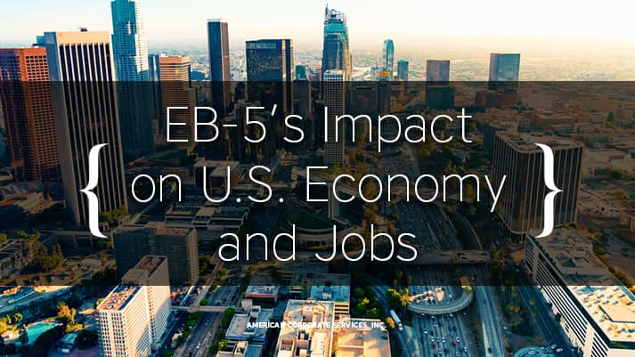 EB-5's Impact on U.S. Economy and Jobs