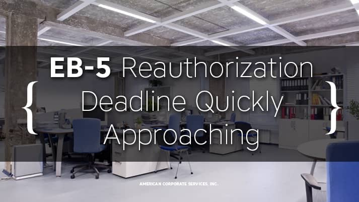 EB-5 Reauthorization Deadline Quickly Approaching