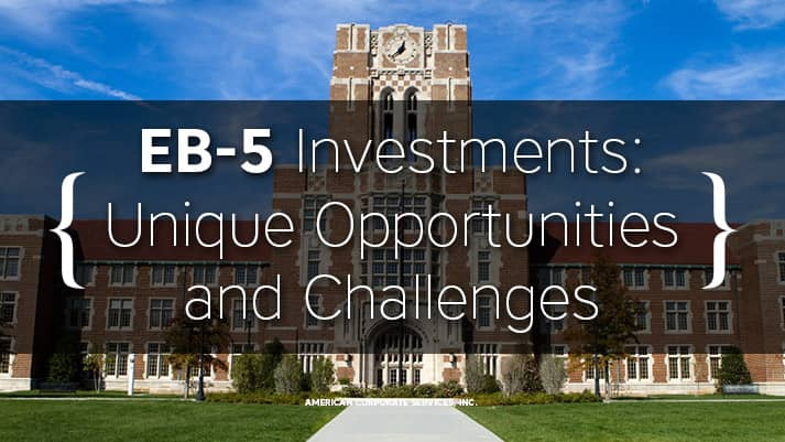 EB-5 Investments: Unique Opportunities and Challenges