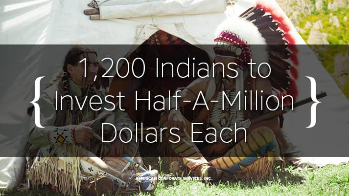 1,200 Indians to Invest Half-A-Million Dollars Each