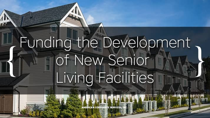 Funding the Development of New Senior Living Facilities