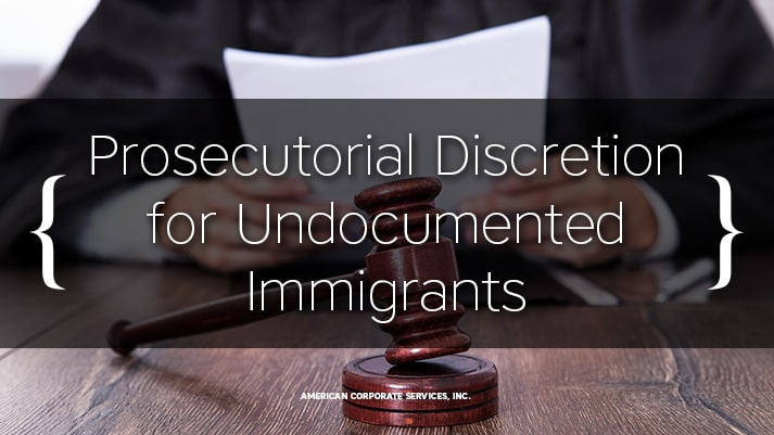 Prosecutorial Discretion for Undocumented Immigrants