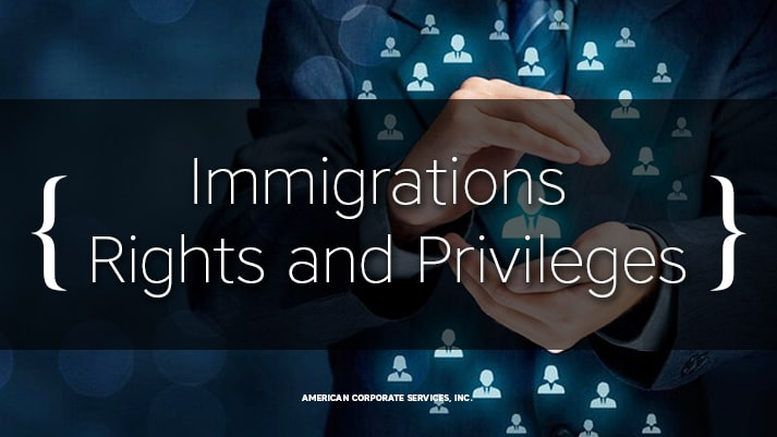 Immigrations Rights and Privileges