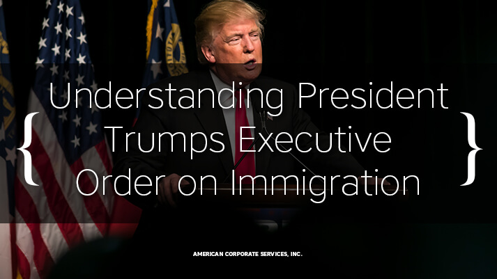 Understanding President Trumps Executive Order on Immigration