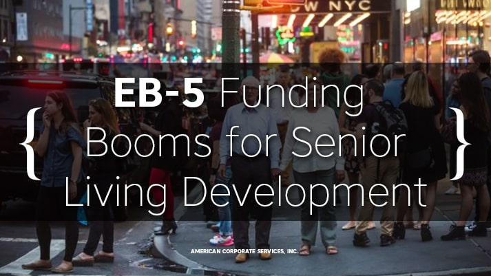 EB-5 Funding Booms for Senior Living Development