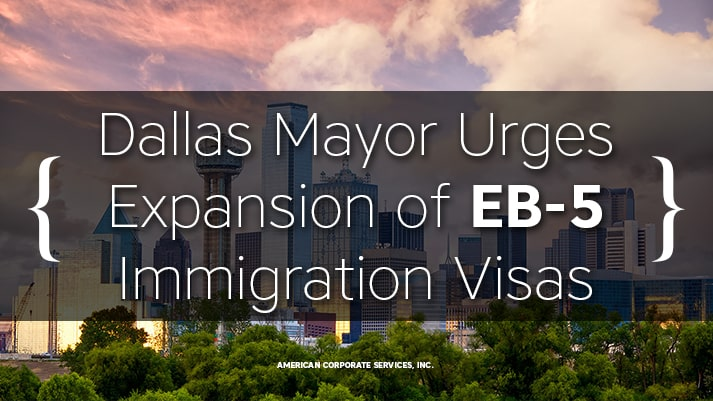 Dallas Mayor Urges Expansion of EB-5 Immigration Visas