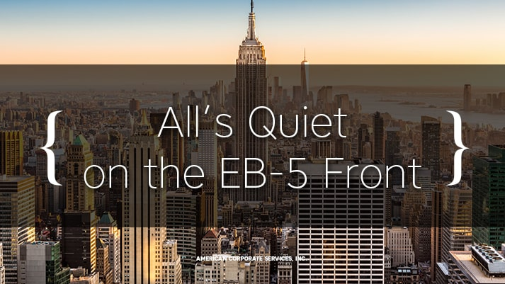 All's Quiet on the EB-5 Front