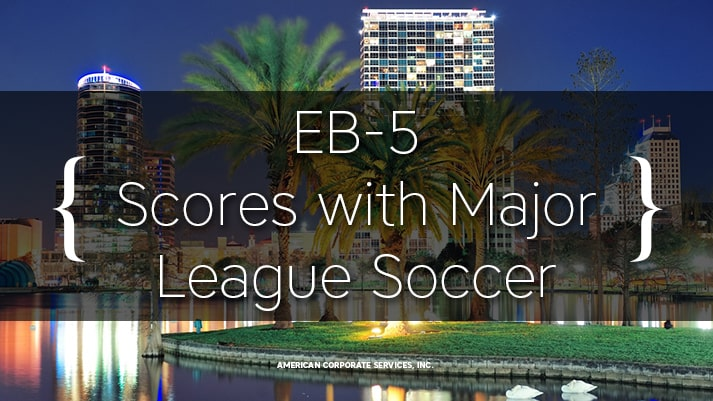 EB-5 Scores with Major League Soccer