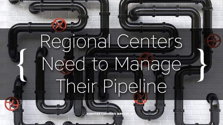 Regional Centers Need to Manage Their Pipeline