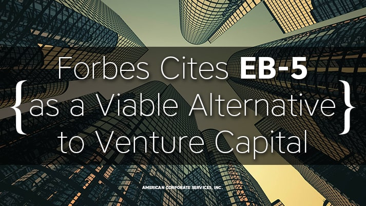 Forbes Cites EB-5 as a Viable Alternative to Venture Capital