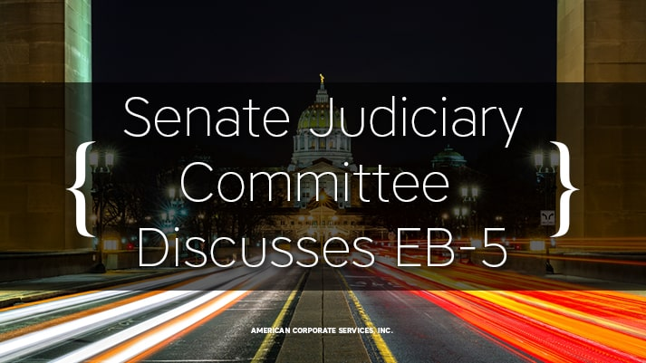 Senate Judiciary Committee Discusses EB-5