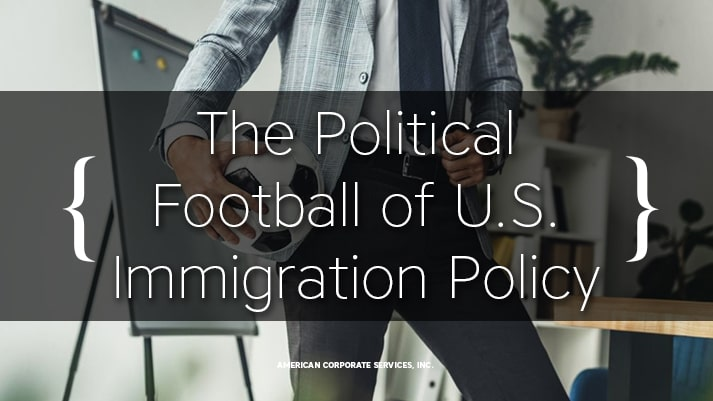The Political Football of U.S. Immigration Policy