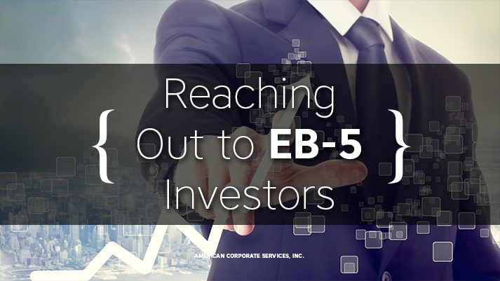 Reaching Out to EB-5 Investors