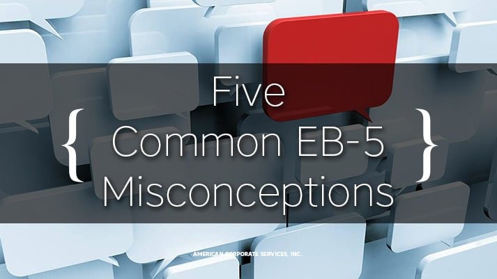 National Law Review Explains Five Common EB-5 Misconceptions