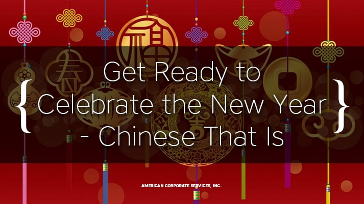 Get Ready to Celebrate the New Year - Chinese That Is
