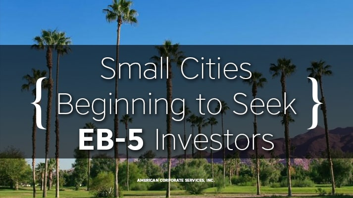 Small Cities Beginning to Seek EB-5 Investors
