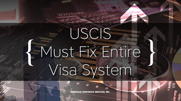 USCIS Must Fix Entire Visa System