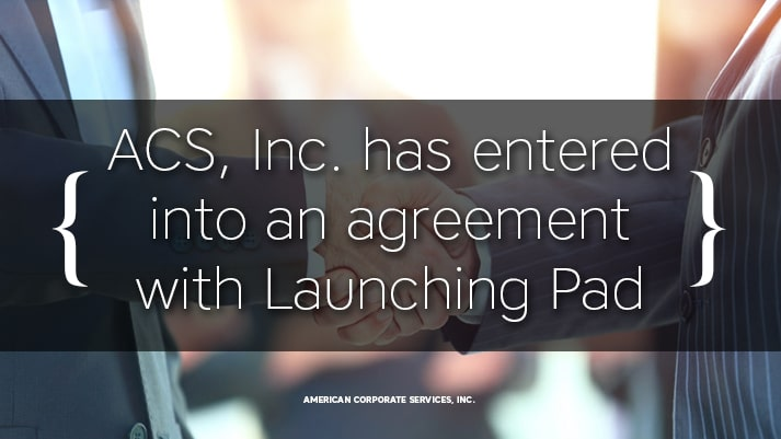 American Corporate Services, Inc. has entered into an agreement with Launching Pad