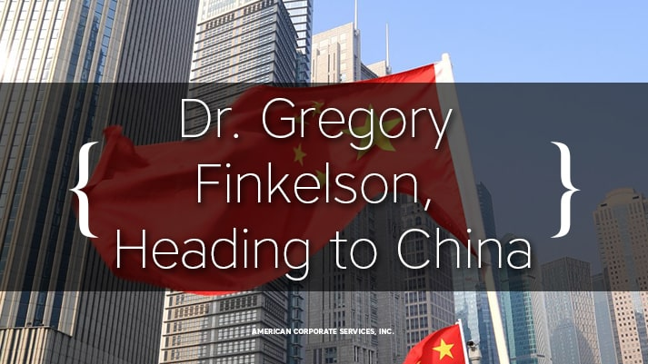 Immigration & Business Expert, Dr. Gregory Finkelson, Heading to China