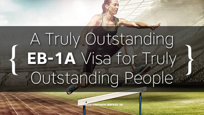 EB-1A: A Truly Outstanding Visa for Truly Outstanding People