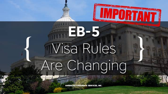EB-5 VISA RULES ARE CHANGING