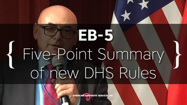 Gregory Finkelson Releases Five-Point Summary of new DHS Rules for EB-5 Visa Program