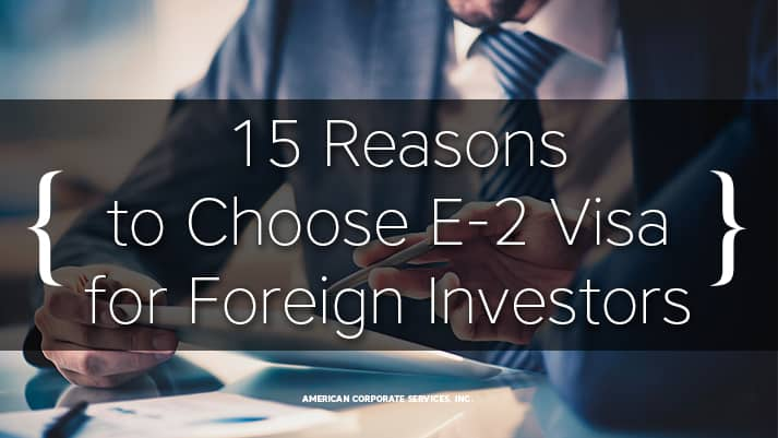 15+ Reasons the E-2 May Be Better than the EB-5 for Some Investors
