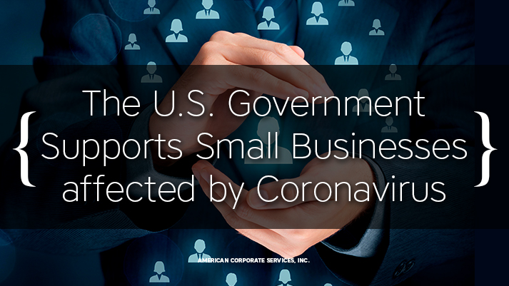 The U.S. Government Supports Small Businesses affected by Coronavirus