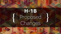 H-1B Changes – What's Going to Happen?