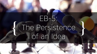 EB-5: The Persistence of an Idea