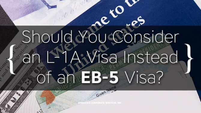 Should You Consider an L-1A Visa Instead of an EB-5 Visa?