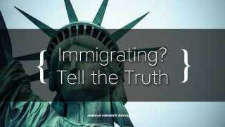 Immigrating? Tell the Truth