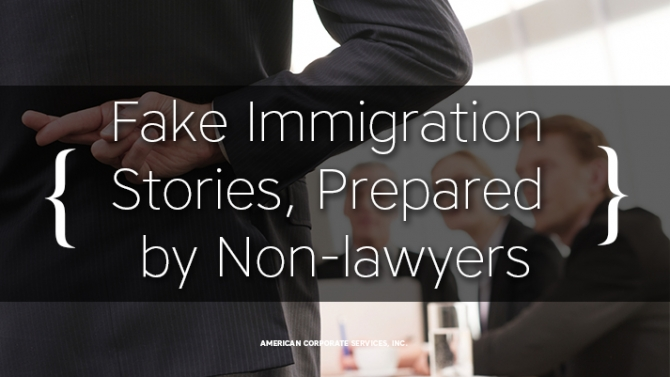 Fake Immigration Stories, Prepared by Non-lawyers