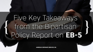 Five Key Takeaways from the Bipartisan Policy Report on EB-5