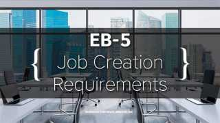EB-5 Direct Investor Job Creation Requirements