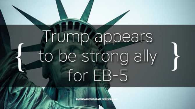 Trump appears to be strong ally for EB-5