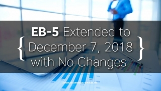 EB-5 Extended to December 7, 2018 with No Changes
