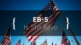 EB-5 Is Still Alive