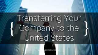 Transferring Your Company in China, Russia, or Ukraine to the United States