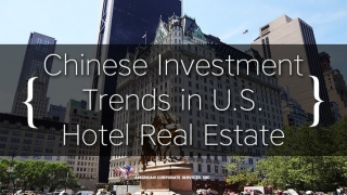 Chinese Investment Trends in U.S. Hotel Real Estate