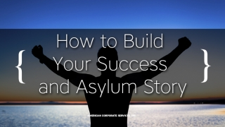 How to Build Your Success and Asylum Story