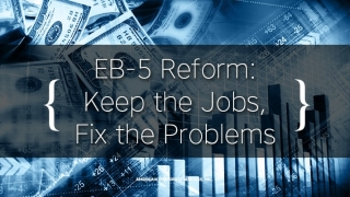 EB-5 Reform: Keep the Jobs, Fix the Problems