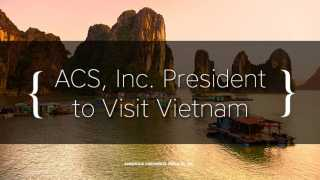 ACS, Inc. President to Visit Vietnam