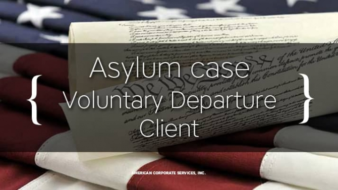 Asylum Case: Voluntary Departure Client