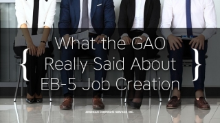What the GAO Really Said About EB-5 Job Creation