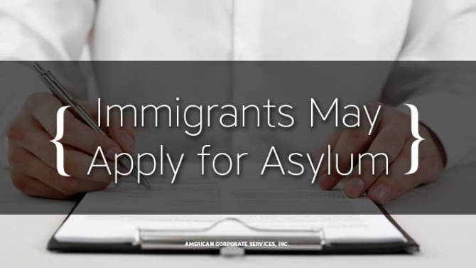 Immigrants May Apply for Asylum